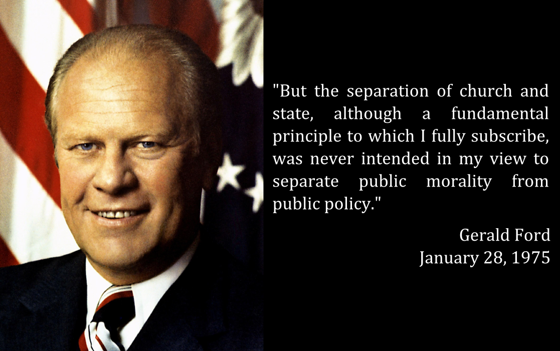 Words From Our Presidents Gerald Ford On Church And State