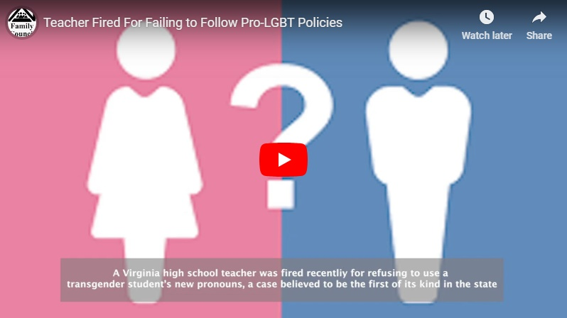 Video: Teacher Fired For Failing to Follow Pro-LGBT Policies
