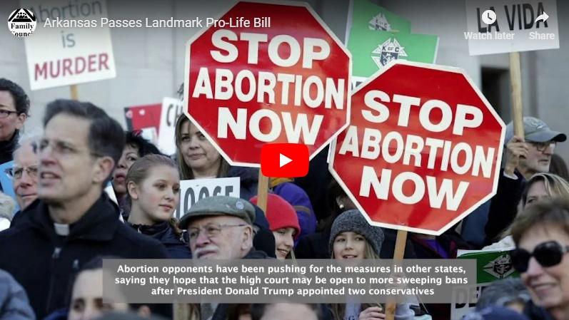 Video: Arkansas Passes Landmark Pro-Life Bill