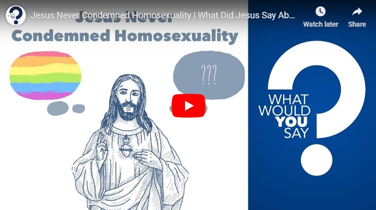 Video: Did Jesus Ever Talk About Homosexuality?