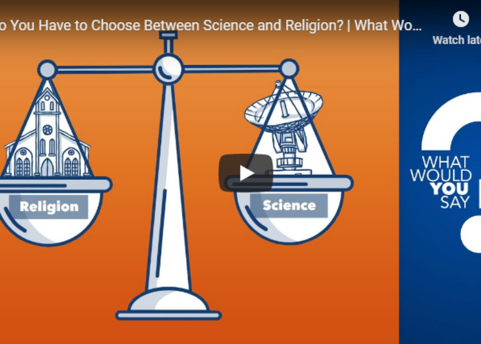 Video: Do You Have to Choose Between Science and Religion?