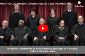 Video: More Than 200 Senators, Congressmen Ask Court to Overrule Roe v. Wade