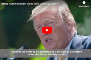 Video: Trump Administration Sides With Religious Liberty